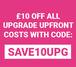 Save £10 off the upfront cost of upgrades with discount code SAVE10UPG